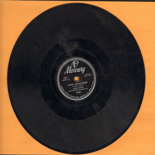 Tucker, Sophie - After You've Gone/I Wanna Say Hello (10 inch 78rpm record) - VG7/ - 78 rpm