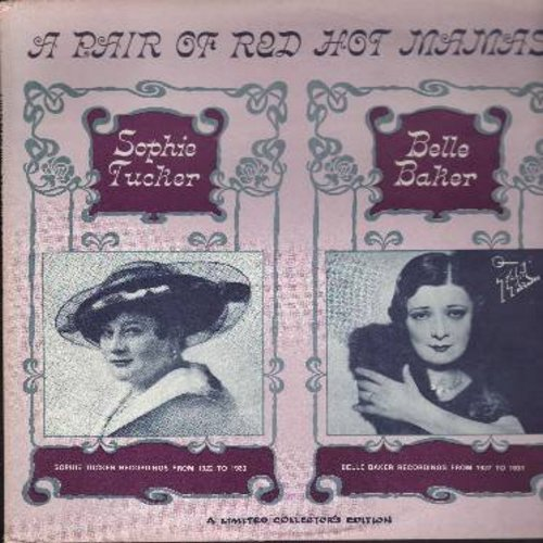 Tucker, Sophie, Belle Baker - A Pair Of Red Hot Numbers: Old King Tut, Papa Better Watch Your Step, My Sin, You're The One I Care For, Follow A Star (1980 issue of vintage 1920s + 1930s recordings) - NM9/EX8 - LP Records