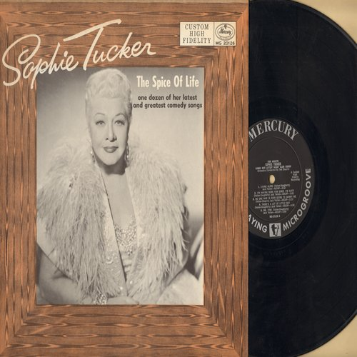 Tucker, Sophie - The Spice Of Life: I'm Having More Fun Since I'm Sixty, Mama Goes Where Papa Goes (English & Yiddish Version), You Can't Deep Freeze A Red Hot Mama (Vinyl MONO LP record) - EX8/VG7 - LP Records