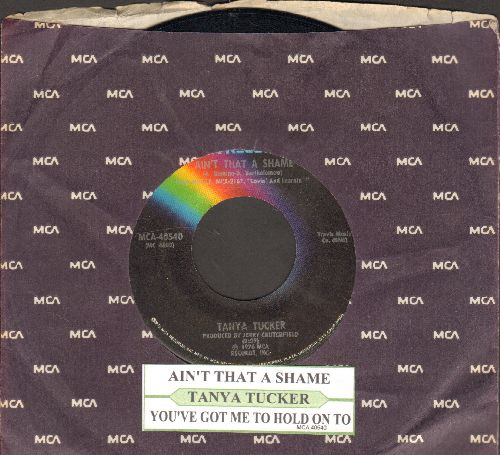 Tucker, Tanya - Ain't That A Shame/You've Got Me To Hold On To (with juke box label and company sleeve) - EX8/ - 45 rpm Records