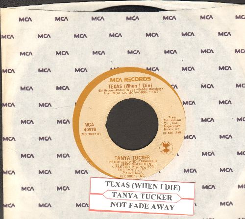 Tucker, Tanya - Texas (When I Die)/Not Fade Away (with uke box label and MCA company sleeve) - EX8/ - 45 rpm Records