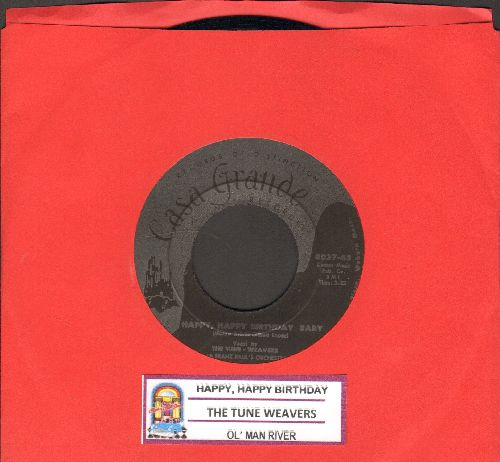 Tune Weavers - Happy, Happy Birthday Baby/Ol' Man River (with juke box label) - EX8/ - 45 rpm Records