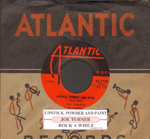 Turner, Joe - Lipstick, Powder And Paint/Rock A While (with juke box label and RARE vintage Atlantic company sleeve) - NM9/ - 45 rpm Records