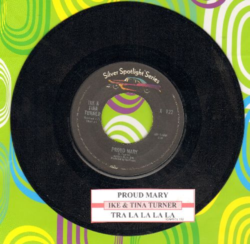 Turner, Ike & Tina - Proud Mary/Tra La La La La (re-issue with juke box label) - EX8/ - 45 rpm Records