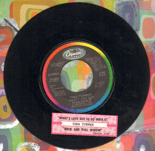 Turner, Tina - What's Love Got To Do With It/Rock And Roll Widow (with juke box label) - VG7/ - 45 rpm Records