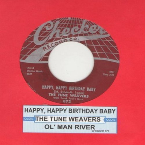 Tune Weavers - Happy, Happy Birthday Baby/Ol Man River (with juke box label) - EX8/ - 45 rpm Records