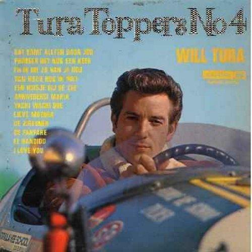Tura, Will - Tura Toppers No. 4: Yacki Wacki Doe, De Zigeuner, Van Ruzie Hou Ik Niet, Dat Komt Alleen Door Jou, Lieve Moeder (Vinyl LP record, Dutch Pressing, sung in Dutch (Holland) - NM9/VG7 - LP Records