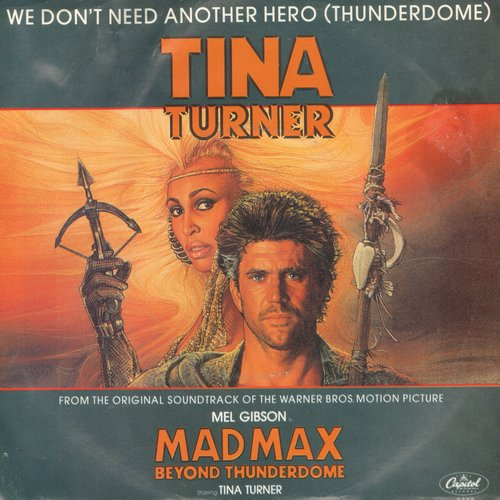 Turner, Tina - We Don't Need Another Hero (long and short version, featured in film -Mad Max Beyond Thunderdome-)(with picture sleeve) - EX8/EX8 - 45 rpm Records