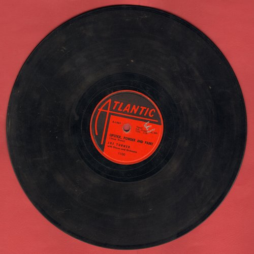Turner, Joe - Lipstick, Powder And Paint/Rock A While (10 inch 78 rpm record) - VG7/ - 78 rpm