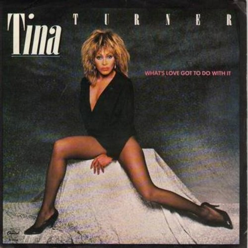 Turner, Tina - What's Love Got To Do With It/Rock And Roll Widow (with picture sleeve) (sol) - NM9/EX8 - 45 rpm Records