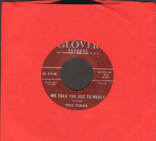 Turner, Titus - We Told You Not To Marry/Taking Care Of Business - VG7/ - 45 rpm Records