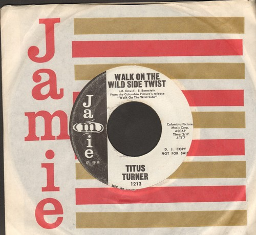 Turner, Titus - Walk On The Wild Side Twist/Twistin' Train (DJ advance pressing with RARE vintage Jamie company sleeve) - EX8/ - 45 rpm Records