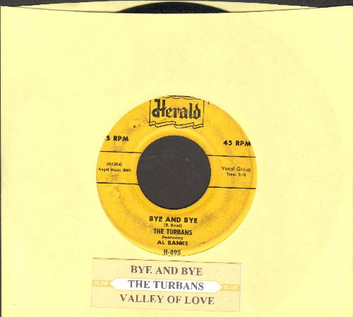 Turbans - Bye And Bye/Valley Of Love (script lettering logo, with juke box label) - VG7/ - 45 rpm Records