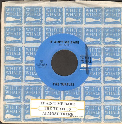 Turtles - It Ain't Me Babe/Almost There (NICE condition with juke box label and White Whale company sleeve) - NM9/ - 45 rpm Records