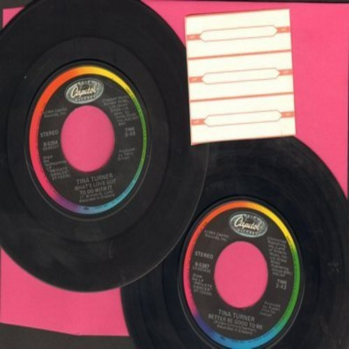 Turner, Tina - 2 for 1 Special: What's Love Got To Do With It/Better Be Good To Me (2 vintage first issue 45rpm records for the price of 1!) - EX8/ - 45 rpm Records