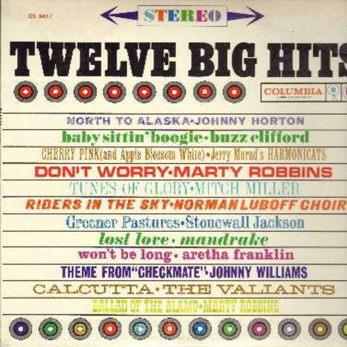 Horton, Johnny, Buzz Clifford, Marty Robbins, Aretha Franklin, others - Twelve Big Hits: North To Alaska, Baby Sittin' Boogie, Riders In The Sky, Don't Worry, Won't Be Long (Vinyl STEREO LP record) - NM9/EX8 - LP Records