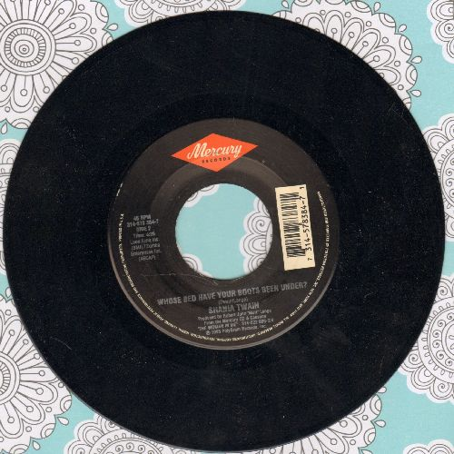 Twain, Shania - Whose Bed Have Your Boots Been Under?/Home Ain't Where His Heart Is (Anymore) - NM9/ - 45 rpm Records
