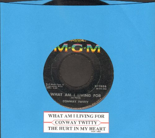 Twitty, Conway - What Am I Living For/The Hurt In My Heart (with juke box label) - VG7/ - 45 rpm Records