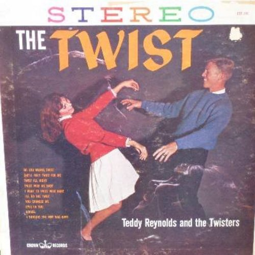 Reynolds, Teddy & The Twisters - The Twist: Do You Wanna Twist, She'll Only Twist For Me, I Want To Twist With Baby, Twist With Me Baby (Vinyl STEREO LP record) - EX8/VG7 - LP Records