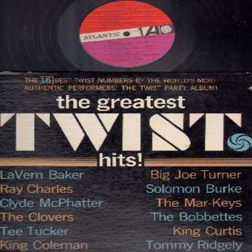 Clovers, Top Notes, Joe Turner, Bobbettes, LaVern Baker, others - The Greatest Twist Hits!: Jam Up Twist, Boogie Woogie Country Girl, Do The Hully Gully, Mr. Lee, Twist & Shout, We're Gonna Jump For Joy (Vinyl MONO LP record) - EX8/VG6 - LP Records