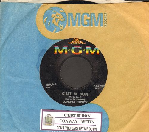 Twitty, Conway - C'est Si Bon (It's So Good)/Don't You Dare Let Me Down (with MGM company sleeve and juke box label) - EX8/ - 45 rpm Records