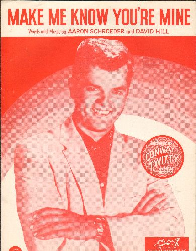 Twitty, Conway - Make Me Know You're Mine - Vintage SHEET MUSIC, featuring BEAUTIFUL cover art of Conway Twitty! - EX8/ - Sheet Music