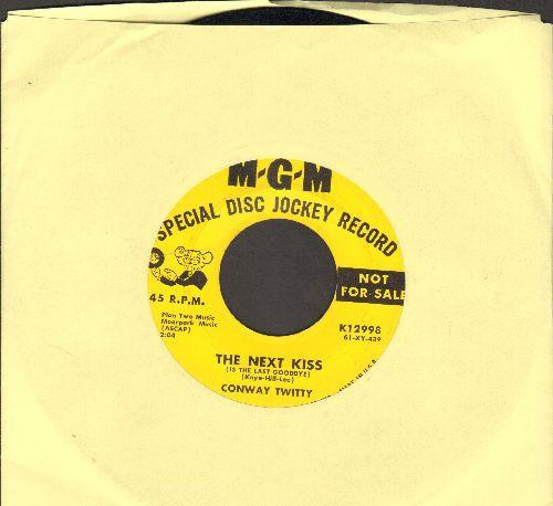 Twitty, Conway - The Next Kiss/Man Alone (DJ advance pressing) - EX8/ - 45 rpm Records