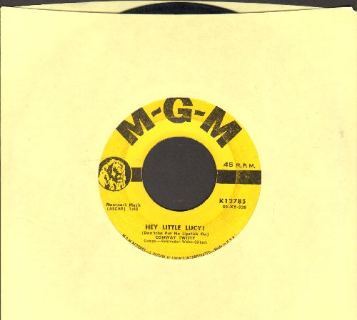 Twitty, Conway - Hey Little Lucy! (Don'tcha Put No Lipstick On)/When I'm Not With You - VG7/ - 45 rpm Records