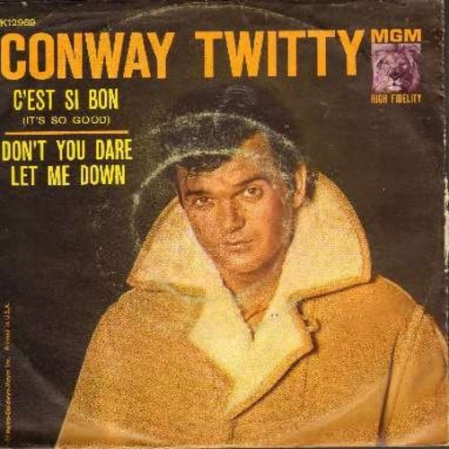 Twitty, Conway - C'est Si Bon (It's So Good)/Don't You Dare Let Me Down (with picture sleeve) - NM9/VG7 - 45 rpm Records