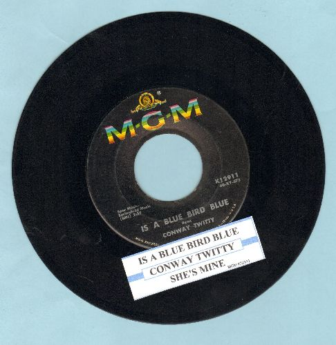 Twitty, Conway - Is A Blue Bird Blue/She's Mine (with juke box label) - EX8/ - 45 rpm Records