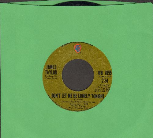 Taylor, James - Don't Let Me Be Lonely Tonight/Who, Don't You Know - EX8/ - 45 rpm Records