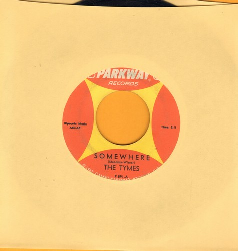 Tymes - Somewhere/View From My Window  - VG7/ - 45 rpm Records