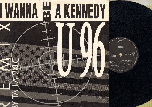 U96 - I Wanna Be A Kennedy: 6 minute Bio-Hazard Mix by Tella 2XLC, 5:25 minutes Digo-Bone Mix, 4:30 No Control (12 inch vinyl Mxi Single, German Pressing with picture cover) - NM9/NM9 - Maxi Singles