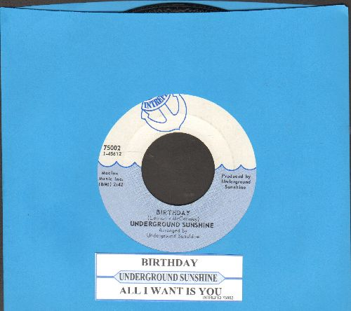 Underground Sunshine - Birthday (They Say It's Your Birthday)/All I Want Is You (with juke box label) - NM9/ - 45 rpm Records