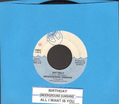 Underground Sunshine - Birthday (They Say It's Your Birthday)/All I Want Is You (with juke box label) - EX8/ - 45 rpm Records