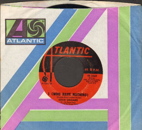 Uggams, Leslie - I (Who Have Nothing)/A House Built On Sand (with Atlantic company sleeve) - EX8/ - 45 rpm Records