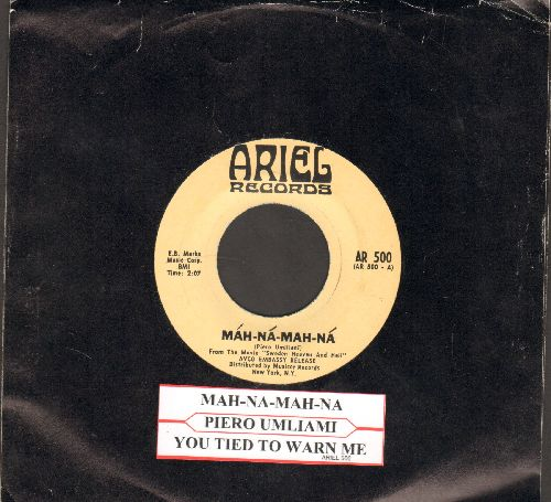 Umiliani, Piero - Mah-Na-Mah-Na (from film -Sweden Heaven And Hell-)/You Tried To Warn Me (with juke box label) (buff label) - EX8/ - 45 rpm Records