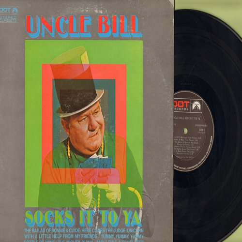 Uncle Bill - Uncle Bill Socks It To Ya: The Ballad Of Bonnie & Clyde, Here Comes The Judge, Unicorn, Bottle Of Wine, The Mighty Quinn (Vinyl STEREO LP record) - NM9/EX8 - LP Records
