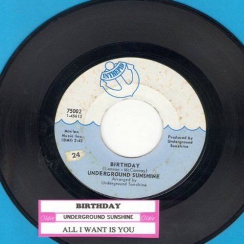 Underground Sunshine - Birthday (They Say It's Your Birthday)/All I Want Is You (with juke box label) - VG7/ - 45 rpm Records