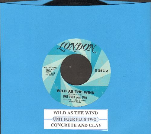 Unit Four Plus Two - Concrete And Clay/Wild As The Wind (with juke box label) - EX8/ - 45 rpm Records