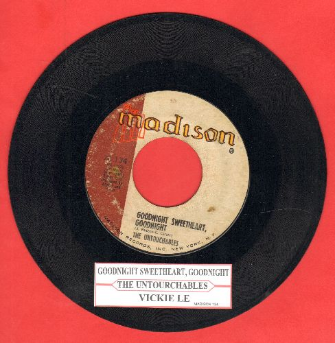 Untouchables - Goodnight Sweetheart, Goodnight/Vickie Lee (with juke box label) - EX8/ - 45 rpm Records