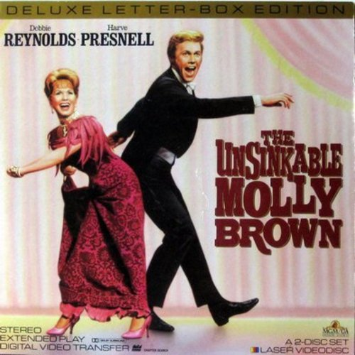 The Unsinkable Molly Brown - The Unsinkable Molly Brown - Laser Disc version of the Classic 1964 MGM Musical starring Debbie Reynolds and Harve Presnell  (This is a set of 2 LASER DISCS, NOT ANY OTHER KIND OF MEDIA!) - NM9/EX8 - Laser Discs