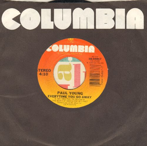 Young, Paul - Everythime You Go Away (You Take A Piece Of Me With You)/This Means Anything (with Columbia company sleeve) - EX8/ - 45 rpm Records