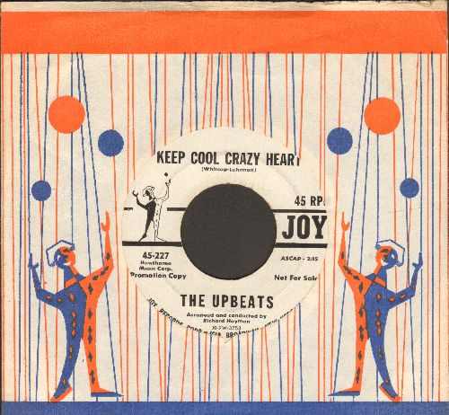 Upbeats - Keep Cool Crazy Baby/You're The One I Care For (DJ advance pressing with vintage Joy company sleeve) - EX8/ - 45 rpm Records