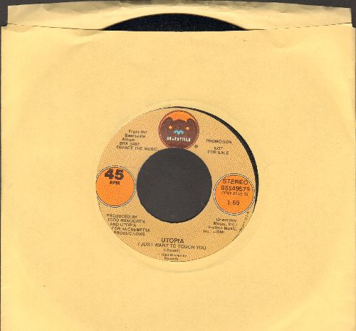 Utopia - I Just Want To Touch You (double-A-sided DJ advance pressing) - NM9/ - 45 rpm Records
