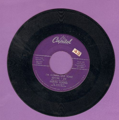Young, Faron - I'm Gonna Live Some Before I Die/I Miss You Already (And You're Not Even Gone) - VG6/ - 45 rpm Records