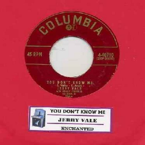 Vale, Jerry - You Don't Know Me/Enchanted burgundy label first isue with juke box label) - EX8/ - 45 rpm Records