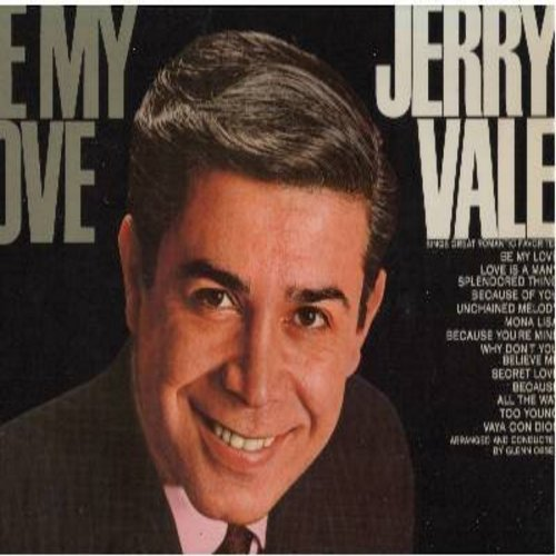 Vale, Jerry - Be My Love: Unchained Melody, Secret Love, Mona Lisa, Too Young, Vaya Con Dios, Love Is A Many-Splendored Thing (Vinyl MONO LP record) - EX8/VG7 - LP Records