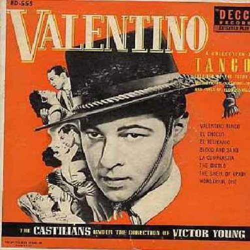 Castilians, directed by Victor Young - Valentino - a collection of Tangos inspired by the film -The Loves And Times of Rudolph Valentino: The Sheik of Araby/The Gigolo/Wonderful One/Valentino Tango/El Choclo, more! 2 vinyl EP records with picture cover. (