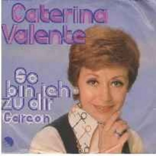 Valente, Caterina - So bin ich zu dir/Garcon (with picture sleve) (German Pressing, sung in German) - NM9/VG7 - 45 rpm Records